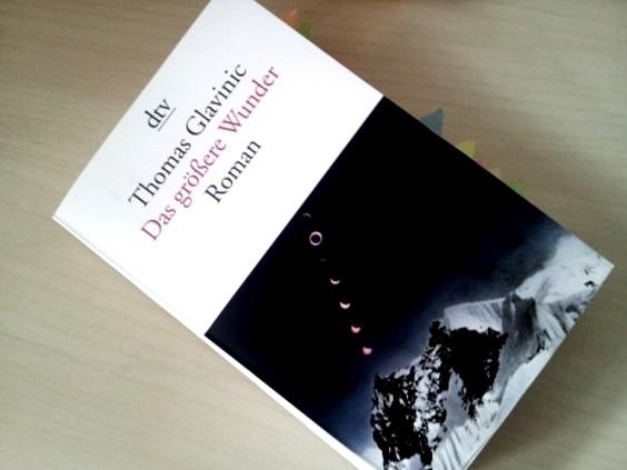 """Entdeckung der Einsamkeit –  Thomas Glavinic """"Das größereWunder"""""""