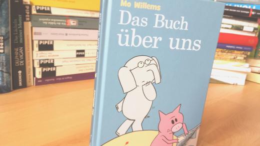 """Erlebnisse mit Elefant und Schweinchen – Mo Willems """"Das Buch überuns"""""""