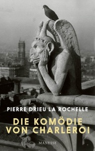 Die Komoedie von Charleroi von Pierre Drieu la Rochelle