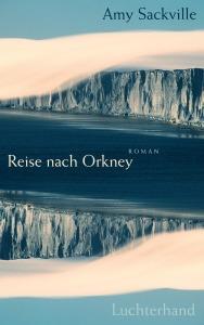 Reise nach Orkney von Amy Sackville